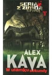 Okładka książki W ułamku sekundy Alex Kava