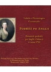 Okładka książki Podróż po Anglii.Dziennik podróży po Anglii i Szkocji w roku 1790. Izabela Czartoryska
