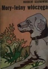 Okładka książki Mory - leśny włóczęga Norbert Szatkowski