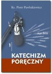 Okładka książki Katechizm poręczny Ks. Piotr Pawlukiewicz
