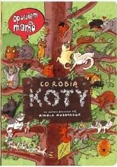 Okładka książki Opowiem ci, mamo, co robią koty Nikola Kucharska