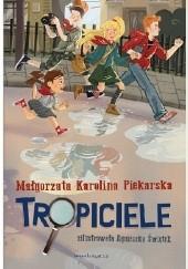 Okładka książki Tropiciele Małgorzata Karolina Piekarska