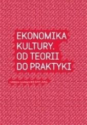 Okładka książki Ekonomika kultury. Od teorii do praktyki Bohdan Jung