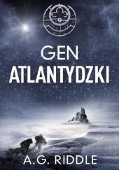 Okładka książki Gen atlantydzki A.G. Riddle