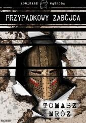 Okładka książki Przypadkowy zabójca Tomasz Mróz