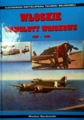 Okładka książki Włoskie samoloty wojskowe 1936-1945 Wiesław Bączkowski