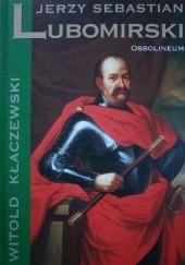 Okładka książki Jerzy Sebastian Lubomirski Witold Kłaczewski