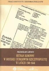 Okładka książki Hetman koronny w systemie ustrojowym Rzeczypospolitej w latach 1581–1646 Przemysław Gawron