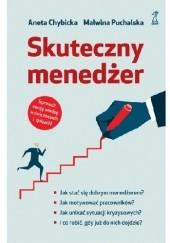 Okładka książki Skuteczny menedżer Aneta Chybicka,Malwina Puchalska