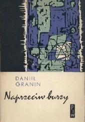 Okładka książki Naprzeciw burzy Daniił Granin