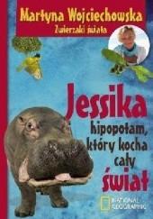 Okładka książki Jessika hipopotam, który kocha cały świat Martyna Wojciechowska