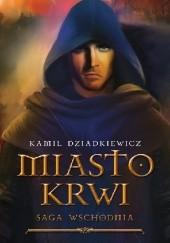 Okładka książki Miasto krwi Kamil Dziadkiewicz