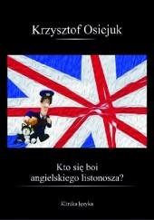Okładka książki Kto się boi angielskiego listonosza? Krzysztof Osiejuk