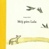 Okładka książki Mój pies Lala Roman Kent