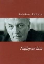 Okładka książki Najlepsze lata Bohdan Zadura