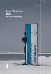 Okładka książki Hen. Na północy Norwegii Ilona Wiśniewska