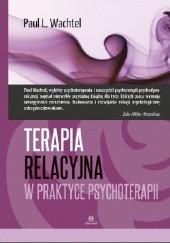 Okładka książki Terapia relacyjna w praktyce psychoterapiiCHOTERAPII Paul L. Wachtel