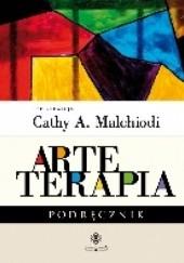 Okładka książki Arteterapia. Podręcznik Cathy A. Malchiodi