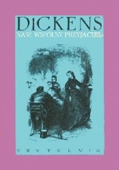 Okładka książki Nasz wspólny przyjaciel Charles Dickens