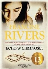 Okładka książki Echo w ciemności Francine Rivers