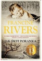 Okładka książki Jak świt poranka Francine Rivers