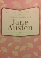 Okładka książki The Illustrated Works of Jane Austen, Vol. 1 Jane Austen