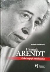 Okładka książki Hannah Arendt. Próba biografii intelektualnej Michelle-Irene Brudny