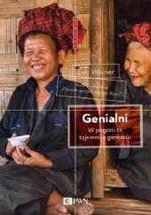 Okładka książki Genialni. W pogoni za tajemnicą geniuszu Eric Weiner