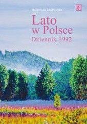 Okładka książki Lato w Polsce Dziennik 1992 Małgorzata Dziewięcka