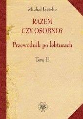 Okładka książki Razem czy osobno? Przewodnik po lekturach. Tom II Michał Jagiełło
