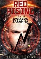 Okładka książki Red Rising: Gwiazda zaranna Pierce Brown