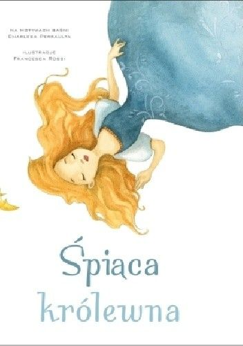 Okładka książki Śpiąca królewna Giada Francia,Charles Perrault