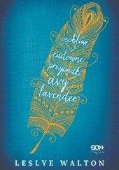 Okładka książki Osobliwe i cudowne przypadki Avy Lavender Leslye Walton