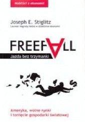 Okładka książki Freefall. Jazda bez trzymanki. Joseph E. Stiglitz