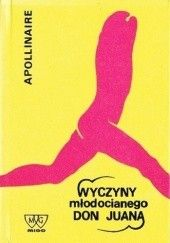 Okładka książki Wyczyny młodocianego Don Juana Guillaume Apollinaire