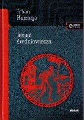 Okładka książki Jesień średniowiecza Johan Huizinga