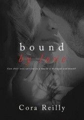 Okładka książki Bound By Love Cora Reilly