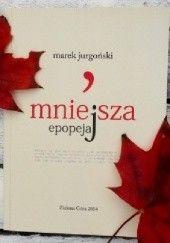 Okładka książki Mniejsza epopeja Marek Jurgoński