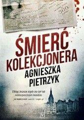 Okładka książki Śmierć kolekcjonera Agnieszka Pietrzyk