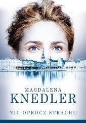 Okładka książki Nic oprócz strachu Magdalena Knedler