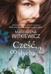 Okładka książki Cześć, co słychać? Magdalena Witkiewicz