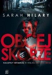 Okładka książki W obcej skórze Sarah Hilary