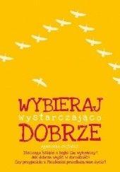 Okładka książki Wybieraj wystarczająco dobrze Agnieszka Jucewicz
