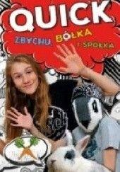 Okładka książki Quick, Zbychu, bółka i spółka Julka Quick