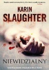 Okładka książki Niewidzialny Karin Slaughter