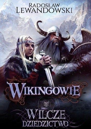 Okładka książki Wikingowie. Wilcze dziedzictwo Radosław Lewandowski
