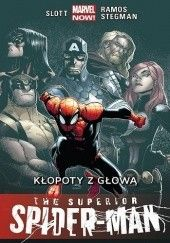 Okładka książki The Superior Spider-Man: Kłopoty z głową Dan Slott,Humberto Ramos,Ryan Stegman,Edgar Delgado,Victor Olazaba,Cam Smith