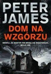 Okładka książki Dom na wzgórzu Peter James