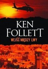 Okładka książki Wejść między lwy Ken Follett