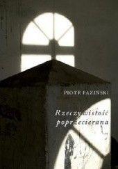 Okładka książki Rzeczywistość poprzecierana Piotr Paziński